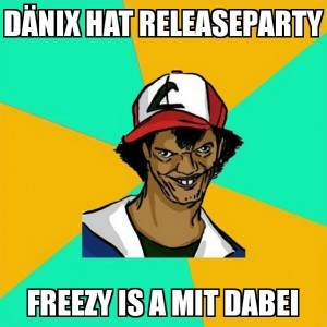 DäniX Releaseparty LIVE mit Freezy Trap