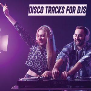 Disco Tracks for DJs